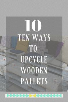 10 top ideas on upcycling pallets for the home and garden, from pallet coffee tables, to pallet headboards and pallet seating. Loads of easy, inspiring ideas, just click through to see which is your favourite.