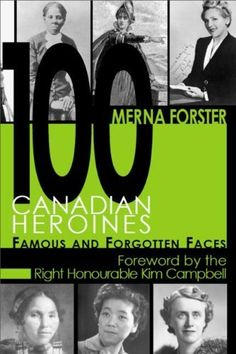 100 Canadian Heroines: Famous and Forgotten Faces by Merna Forster. $17.15. Author: Merna Forster. Publication: November 1, 2004. Series - CANADIAN HEROINES (Book 1). Publisher: Dundurn Press (November 1, 2004). Save 22% Off!