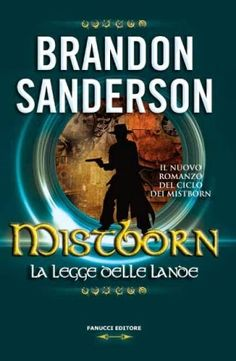 Brandon Sanderson: The Alloy of Law | italian cover | #book #cover #brandonsanderson #thealloyoflaw