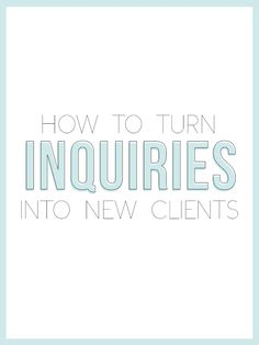 How To Turn Inquiries Into New Clients (PLUS A FREEBIE) — The Alisha Nicole