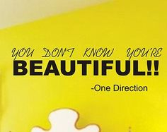 You don't know your Beautiful Vinyl Wall Decal $12.99