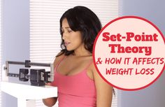 The set-point theory is based on your body's supposed ''preset'' weight range. Does it mean we're fighting a losing battle against plateaus? Not really. Learn more about the theory and how it affects your weight loss.