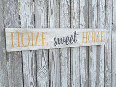 A personal favorite from my Etsy shop https://www.etsy.com/listing/294291711/home-sweet-home-sign-70-color-options