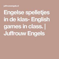 Engelse spelletjes in de klas- English games in class. | Juffrouw Engels