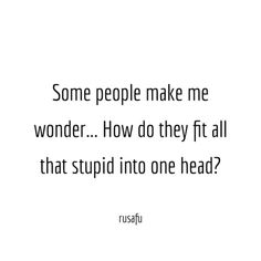 Rude, Sarcastic, Funny Quotes, Thoughts and Sayings Blah Quotes, Sarcasm Quotes, Funny True Quotes, Real Talk Quotes, Mood Quotes, Attitude Quotes, Shady Quotes, Asshole Quotes, Life Quotes