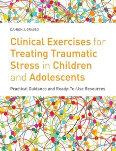 How do I implement effective strategies for treating traumatic stress in this particular child or adolescent?Clinical Exercises for Treating Traumatic Stress in Children and Adolescents combines guidance for personalizing and implementing effect Counseling Psychology, School Psychology, School Counseling, Trauma Therapy, Therapy Tools, Play Therapy, Art Therapy, Therapy Ideas, Relation D Aide