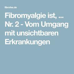 Fibromyalgie ist, ... Nr. 2 - Vom Umgang mit unsichtbaren Erkrankungen