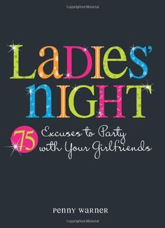 415 best girls night out images on pinterest ladies night girls