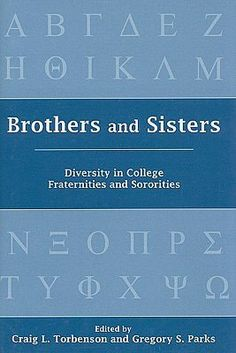 Brothers & Sisters- A great Resource on Greek Organizations. It gave me a good understanding of the origins and history of ALL Fraternities & Sororities.