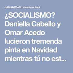 ¿SOCIALISMO? Daniella Cabello y Omar Acedo lucieron tremenda pinta en Navidad mientras tú no estrenaste