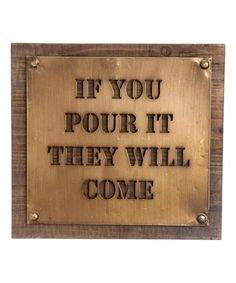 This 'If You Pour It' Wall Art is perfect! #zulilyfinds