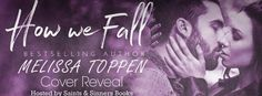 Melissa ToppensHow We Fall Cover Reveal  Its not always about how we fall- its about where we end up once we land.  I remember the very first time I laid eyes on Cole Lincoln. It still feels like yesterday when he stumbled into my life with his messy brow