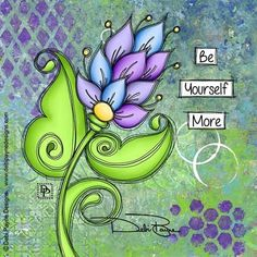 Be Yourself More by Debi Payne Mixed Media Journal, Mixed Media Art, Art Doodle, Arte Country, Art Journal Inspiration, Motivation Inspiration, Art Journal Pages, Art Journaling, Flower Doodles