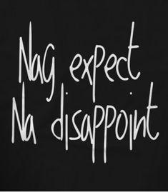 Nag Expect Na Disappoint Bisaya Quotes, Patama Quotes, Breakup Quotes, Mood Quotes, Life Quotes, Filipino Quotes, Pinoy Quotes, Tagalog Love Quotes, Memes Tagalog