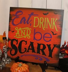 EAT DRINK and be SCARY Sign/Halloween/Halloween Bling/Party Sign/Spooky/Orange/Glitter/Holiday Decor/Halloween Sign/Wood Sign by TheGingerbreadShoppe on Etsy