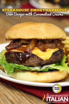 Steakhouse Smoky Barbecue Beer Burgers with Caramelized Beer Onions in 30 Minutes