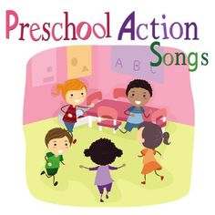 Preschool Action Songs