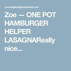 Zoe — ONE POT HAMBURGER HELPER LASAGNAReally nice...