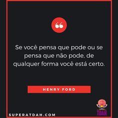 Sonhe GRANDE e acredite em VOCÊ!  #superação #superatdah #sonho  #acrediteemvocê  #henryford  #sonhegrande #tdah #adhd #dda #defict