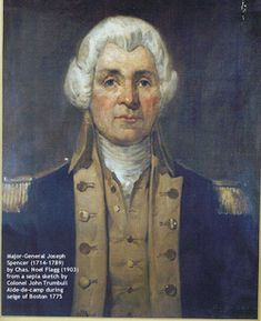 General Joseph Spencer ,Oct. 3, 1714-Jan.13, 1789 Hathan Hale Park, East Haddam, Connecticut