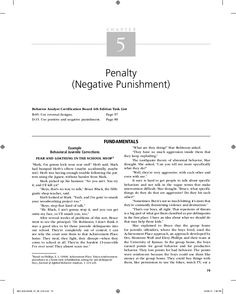 C h a p t e r 5 Penalty (Negative Punishment) Behavior Analyst Certification Board 4th Edition Task List B-05. Use reversal designs. Page 97 D-15. Use positiv…