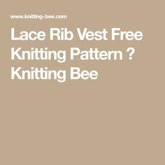 Lace Rib Vest Free Knitting Pattern ⋆ Knitting Bee