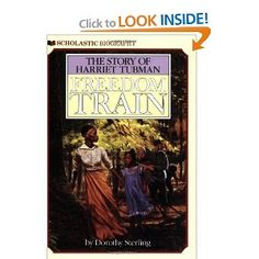 Freedom Train: The Story of Harriet Tubman. I'm pretty sure I read this when I was a kid. In fact, I've been trying to remember the title of it for a very long time. :)