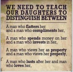 Teach your daughter to distinguish between these types of men. Motivacional Quotes, Great Quotes, Quotes To Live By, Inspirational Quotes, Funny Quotes, Real Men Quotes, People Quotes, Quote Of The Week, Life Lessons