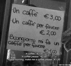 In Italy, manners will benefit you when used properly...