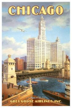 Vintage Travel Poster - This Grey Goose Airline travel poster captures a period view across the Chicago River and features the landmark Wrigley Building home office of the famous chewing gum company. Images Vintage, Photo Vintage, Retro Poster, Vintage Travel Posters, Retro Airline, Airline Travel, Travel Ads, Travel Trailers, Chicago Poster