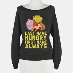 Always Hungry Sweater