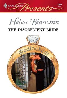 The Disobedient Bride (Harlequin Presents) - Kindle edition by Helen Bianchin. Romance Kindle eBooks @ Amazon.com.