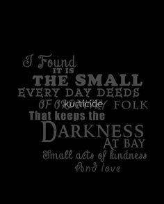 Lord of the rings / The Hobbit Kindness keeps the darkness at bay graphic Unisex T-Shirt. All sizes available