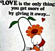 Old Ziggy Cartoons - Love is the only thing you get more of by giving it away True Quotes, Great Quotes, Funny Quotes, Inspirational Quotes, Cartoon Quotes, Cartoon Images, Motivational, Ziggy Cartoon, Cartoon Fun