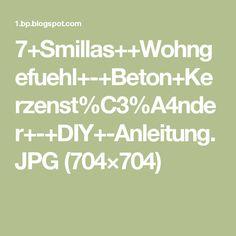 7+Smillas++Wohngefuehl+-+Beton+Kerzenst%C3%A4nder+-+DIY+-Anleitung.JPG (704×704)
