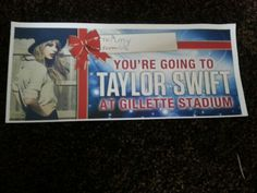 Concert tickets to their favorite concert. Since mine is Taylor Swift, I got these for Christmas. I wad so excited!!!!!