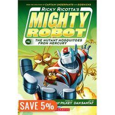 Ricky Ricotta's Mighty Robot vs. the Mutant Mosquitoes from Mercury (Book 2) - Dav Pilkey