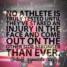 No athlete is truly tested until they've stared an injury in the face and come out on the other side stronger than ever. Quotes Dream, Life Quotes Love, Quotes To Live By, Gymnastics Quotes, Basketball Quotes, Gymnastics Stuff, Basketball Socks, Basketball Leagues, Lacrosse Quotes