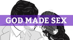 God Made Sex (and He Made it Sacred) - LifeTeen.com for Catholic Youth