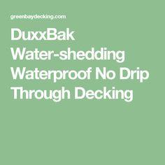 DuxxBak Water-shedding Waterproof No Drip Through Decking