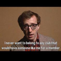 Me too, Woody. Annie Hall