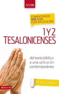 Comentarios biblicos con aplicacion NVI 1 y 2 Tesalonicenses: Del texto biblico a una aplicacion contemporanea