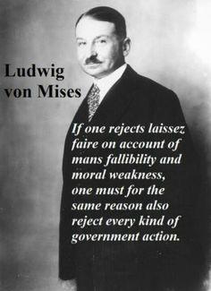 Ludwig von Mises on laissez faire economics.