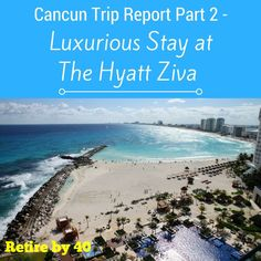In part 2 of our Cancun vacation, we checked into the Hyatt Ziva, an luxurious all inclusive resort. It was a ridiculous upgrade from our first hotel. via @retireby40