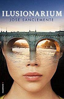 CRUCE DE CAMINOS: #Reseña: Ilusionarium - José Sanclemente