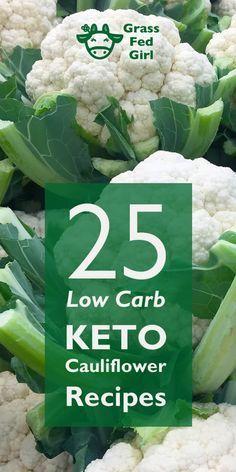 25 Low Carb Keto Cauliflower Recipes | http://www.grassfedgirl.com/low-carb-keto-cauliflower-recipes-round-up/