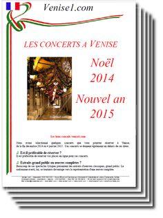 Programme des concerts de Noël et du Nouvel an à Venise sur venise1.com : http://www.venise1.com/venise-noel-nouvel-an