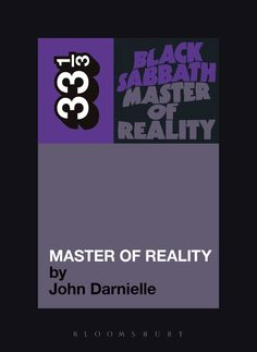 Black Sabbath's Master of Reality has maintained remarkable historical status over several generations; it's  a touchstone for the directionless, and common coin for young men and women who've felt excluded from the  broader cultural economy. John Darnielle hears it through the ears of Roger Painter, a young adult locked in a southern California adolescent psychiatric center in 1985; deprived of his Walkman and hungry for comfort, he explains Black Sabbath as one might describe air to a ...