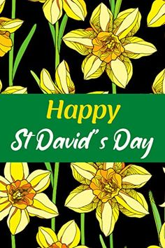 Happy St David's Day: Cute Lined Notebook with Daffodil Illustration | Fun Gift Idea for Your Walish Family, Friends,... Lined Notebook, Daffodils, Welsh Sayings, St David, Saint David's Day, Best Gifts, Wales, Coloring Books, My Books