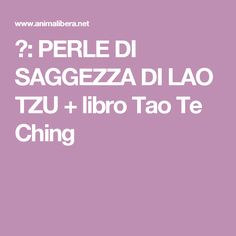 ♥: PERLE DI SAGGEZZA DI LAO TZU + libro Tao Te Ching